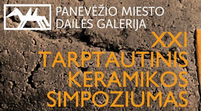 XXI Panevėžio tarptautinis keramikos simpoziumas