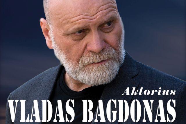 Aktoriaus Vlado Bagdono autorinis vakaras