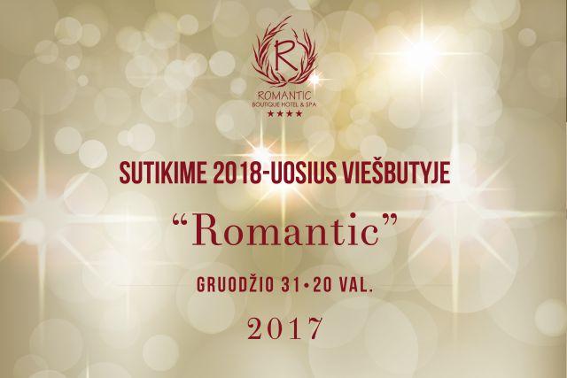 """Sutikime 2018-uosius viešbutyje """"Romantic"""""""