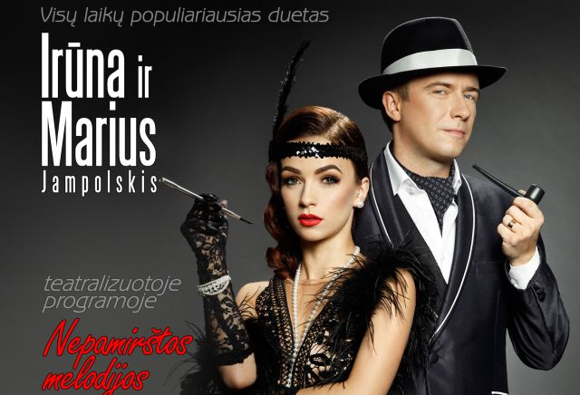 """Irūna ir Marius Jampolskis teatralizuotoje programoje """"Nepamirštamos melodijos"""""""