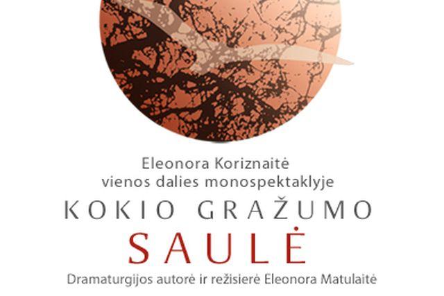 """PREMJERA! """"KOKIO GRAŽUMO SAULĖ"""", E. Matulaitė"""