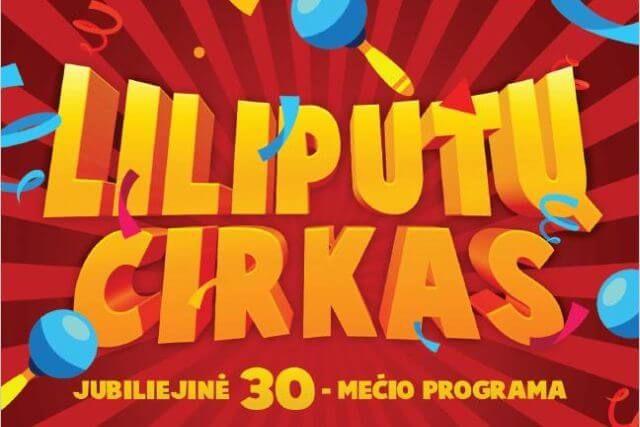 LILIPUTŲ CIRKAS Jubiliejinė 30-mečio programa!