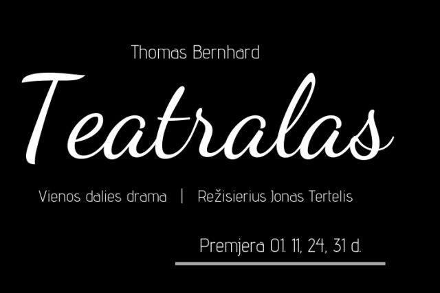 """PREMJERA """"TEATRALAS"""", T. Bernhard"""